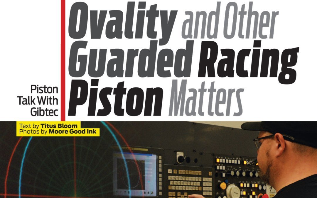 Ovality and other guarded racing piston matters
